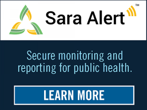 Sara Alert: Secure monitoring and reporting for public health. Learn More.