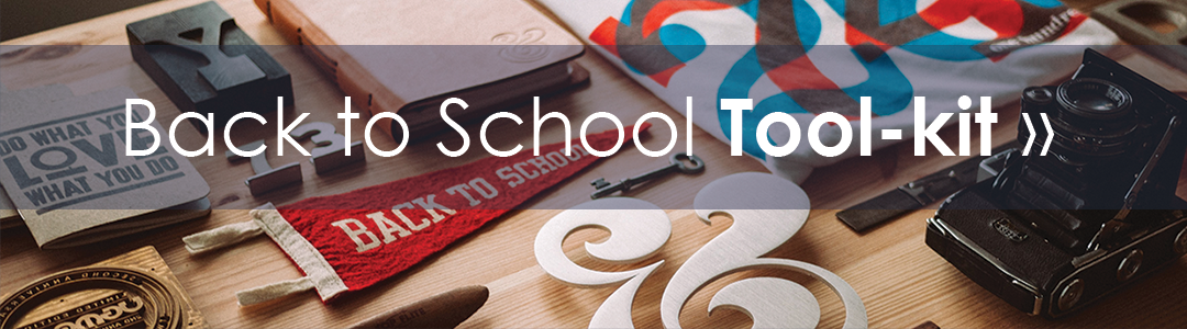 Visit our Back to School Toolkit
