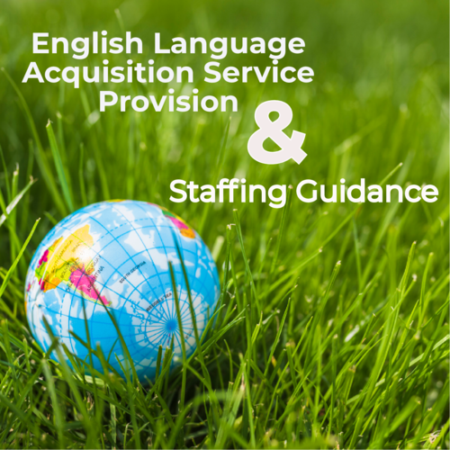 English Language Acquisition Service Provision and Staffing Guidance