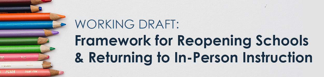 Framework for Reopening Schools and Returning to In-Person Instruction