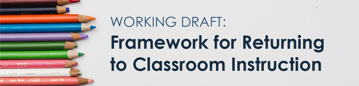 Framework for Returning to Classroom Instruction
