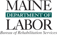 This is the Maine Department of Labor's Bureau of Rehabiliation Services.