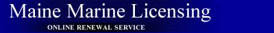 Maine Marine Licensing Online Renewal Service