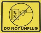 """Do Not Unplug"" stickers"